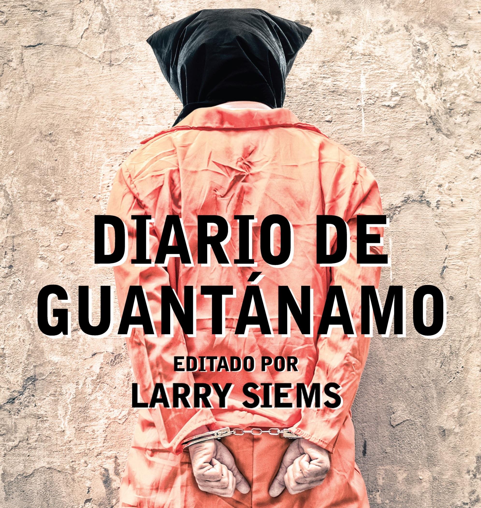 Diario-Guantánamo-Mohamedou-Oud-Slahi-Larry-Siems-Crítica-Grupo-Planeta-México-portada-libro-cover
