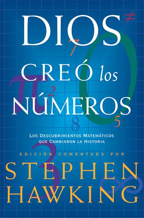 Dios creo los numeros, los-suenos-de-los-que-esta-hecha-la-materia_portada_brevisima-historia-del-tiempo_stephen-w-hawking_breve-historia-de-mi-vida_A hombros de gigantes, El gran diseño, stephen hawking, libro