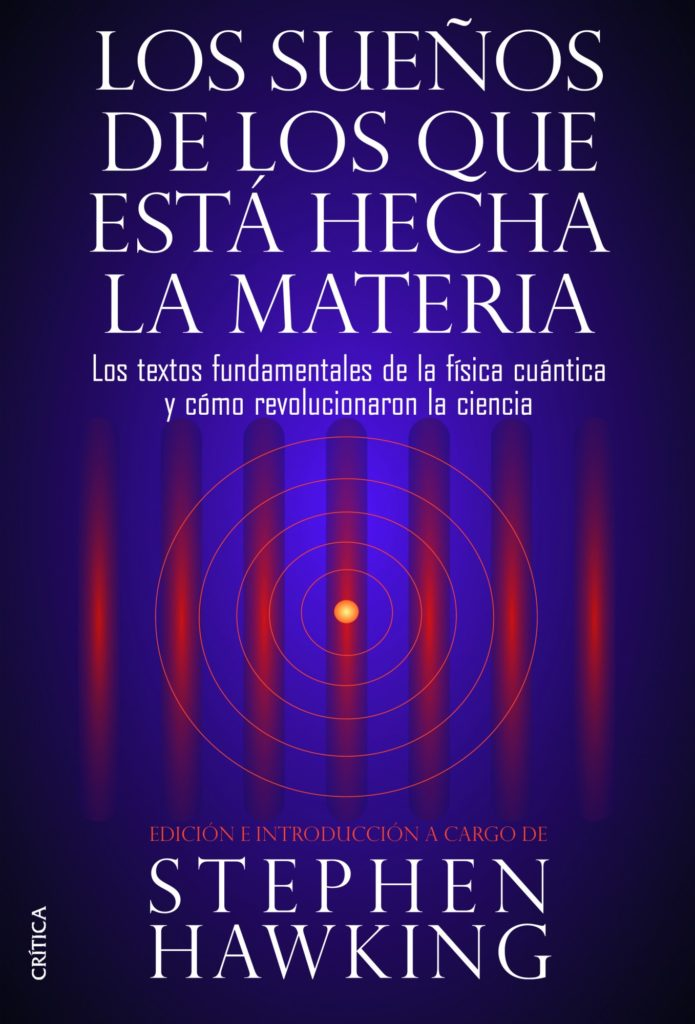 los-suenos-de-los-que-esta-hecha-la-materia_portada_brevisima-historia-del-tiempo_stephen-w-hawking_breve-historia-de-mi-vida_A hombros de gigantes, El gran diseño, stephen hawking, libro