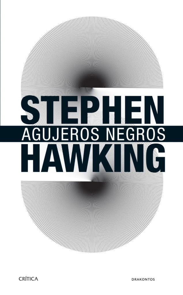 portada_agujeros-negros_javier-sampedro_e-universo-en-una-cascara-de-nuez, la-gran-ilusion_stephen-hawking_breve-historia-del-tiempo_Dios creo los numeros, los-suenos-de-los-que-esta-hecha-la-materia_portada_brevisima-historia-del-tiempo_stephen-w-hawking_breve-historia-de-mi-vida_A hombros de gigantes, El gran diseño, stephen hawking, libro